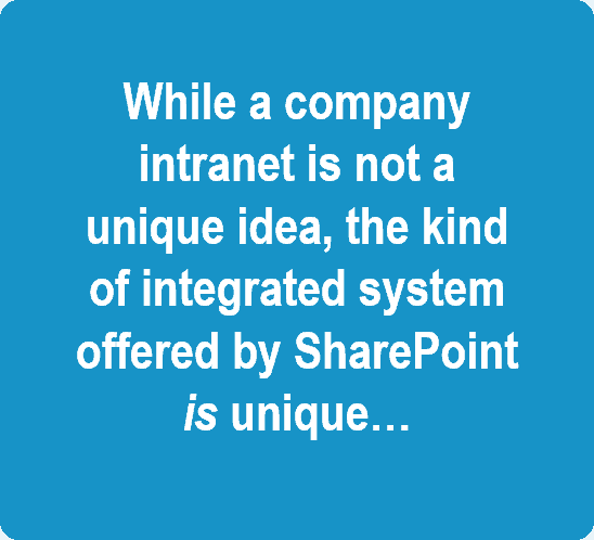 Sharepoint is unique