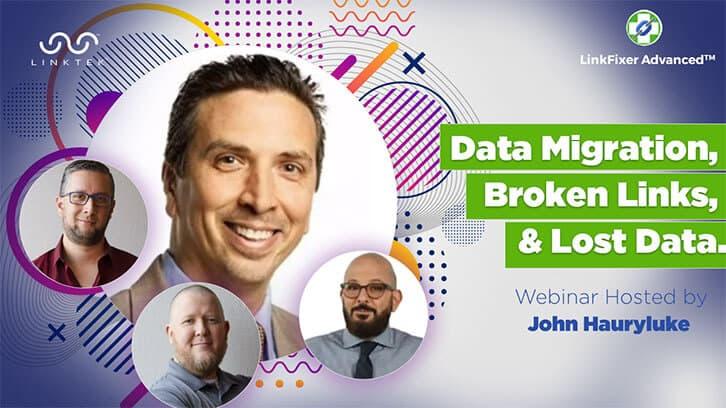 Data Migration, Broken Links, and Lost Data Webinar