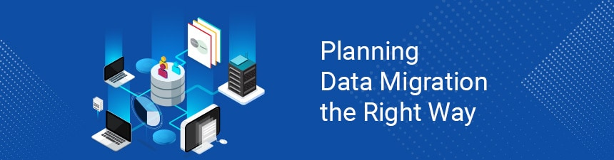 Planning Data Migration the Right Way